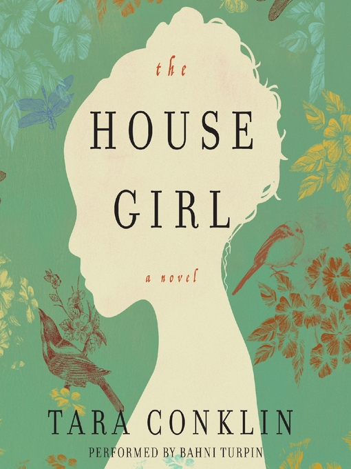 Title details for The House Girl by Tara Conklin - Wait list